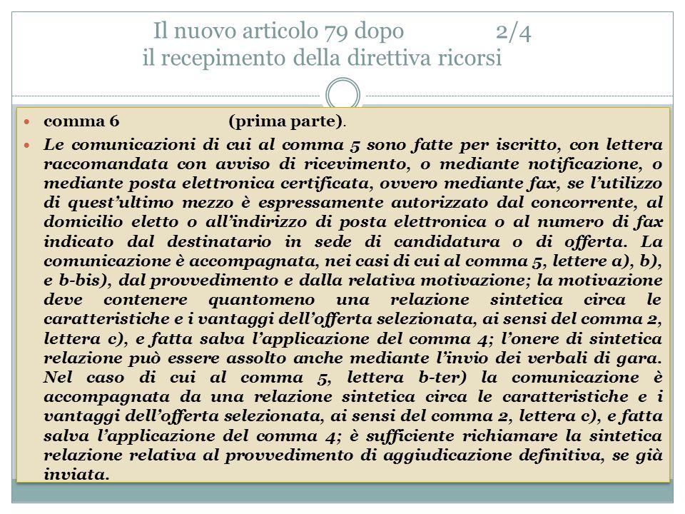 Il nuovo articolo 79 dopo2/4 il recepimento della direttiva ricorsi comma 6 (prima parte).