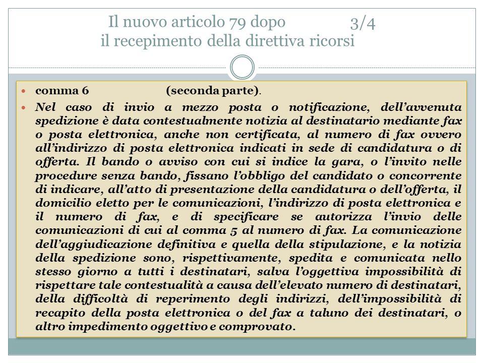 Il nuovo articolo 79 dopo3/4 il recepimento della direttiva ricorsi comma 6(seconda parte).