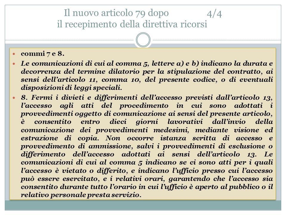 Il nuovo articolo 79 dopo4/4 il recepimento della direttiva ricorsi commi 7 e 8.