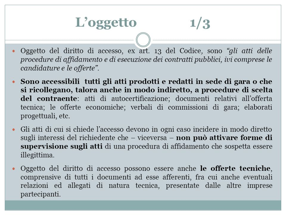 Loggetto1/3 Oggetto del diritto di accesso, ex art.