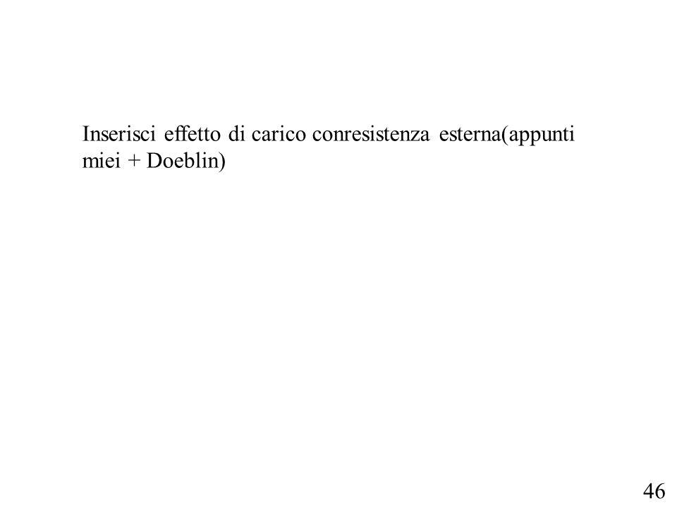 46 Inserisci effetto di carico conresistenza esterna(appunti miei + Doeblin)