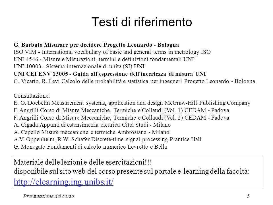Presentazione del corso5 Testi di riferimento G. Barbato Misurare per decidere Progetto Leonardo - Bologna ISO VIM - International vocabulary of basic