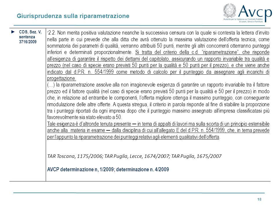 Giurisprudenza sulla riparametrazione 18 CDS, Sez. V, sentenza 3716/2009 2.2. Non merita positiva valutazione neanche la successiva censura con la qua