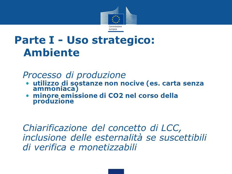 Parte I - Uso strategico: Ambiente Processo di produzione utilizzo di sostanze non nocive (es.