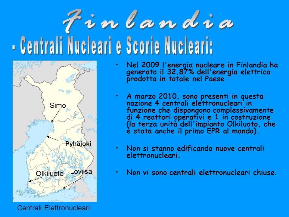Nel 2009 l energia nucleare in Finlandia ha generato il 32,87% dell energia elettrica prodotta in totale nel Paese A marzo 2010, sono presenti in questa nazione 4 centrali elettronucleari in funzione che dispongono complessivamente di 4 reattori operativi e 1 in costruzione (la terza unità dell impianto Olkiluoto, che è stata anche il primo EPR al mondo).