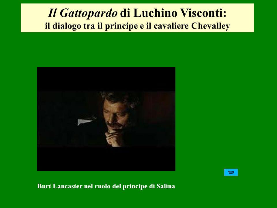 Il Gattopardo di Luchino Visconti: il dialogo tra il principe e il cavaliere Chevalley Burt Lancaster nel ruolo del principe di Salina