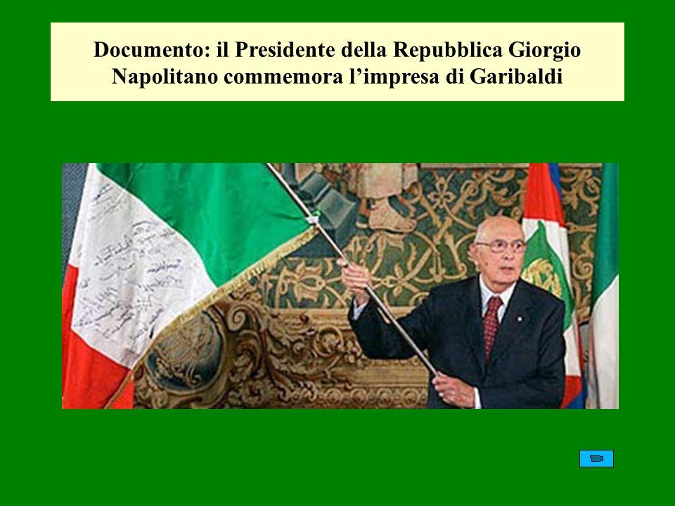 Documento: il Presidente della Repubblica Giorgio Napolitano commemora limpresa di Garibaldi