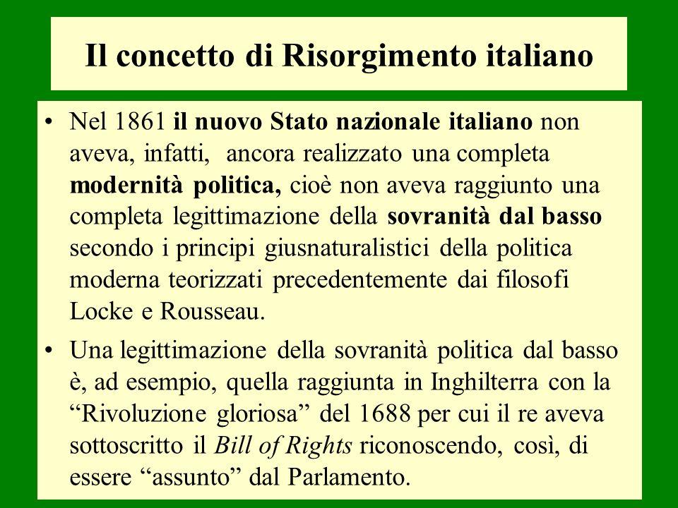 Nel 1861 il nuovo Stato nazionale italiano non aveva, infatti, ancora realizzato una completa modernità politica, cioè non aveva raggiunto una complet
