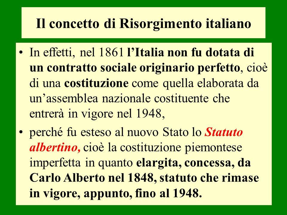 In effetti, nel 1861 lItalia non fu dotata di un contratto sociale originario perfetto, cioè di una costituzione come quella elaborata da unassemblea