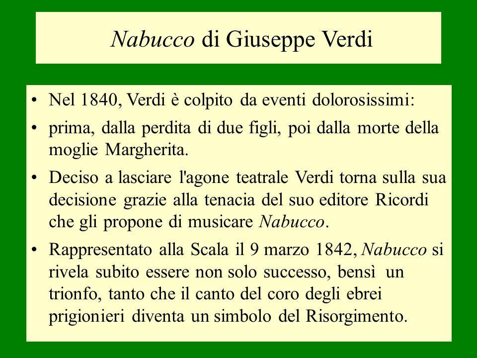 Nel 1840, Verdi è colpito da eventi dolorosissimi: prima, dalla perdita di due figli, poi dalla morte della moglie Margherita. Deciso a lasciare l'ago