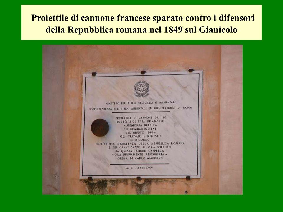 Proiettile di cannone francese sparato contro i difensori della Repubblica romana nel 1849 sul Gianicolo