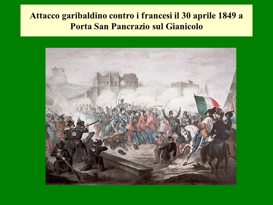 Attacco garibaldino contro i francesi il 30 aprile 1849 a Porta San Pancrazio sul Gianicolo