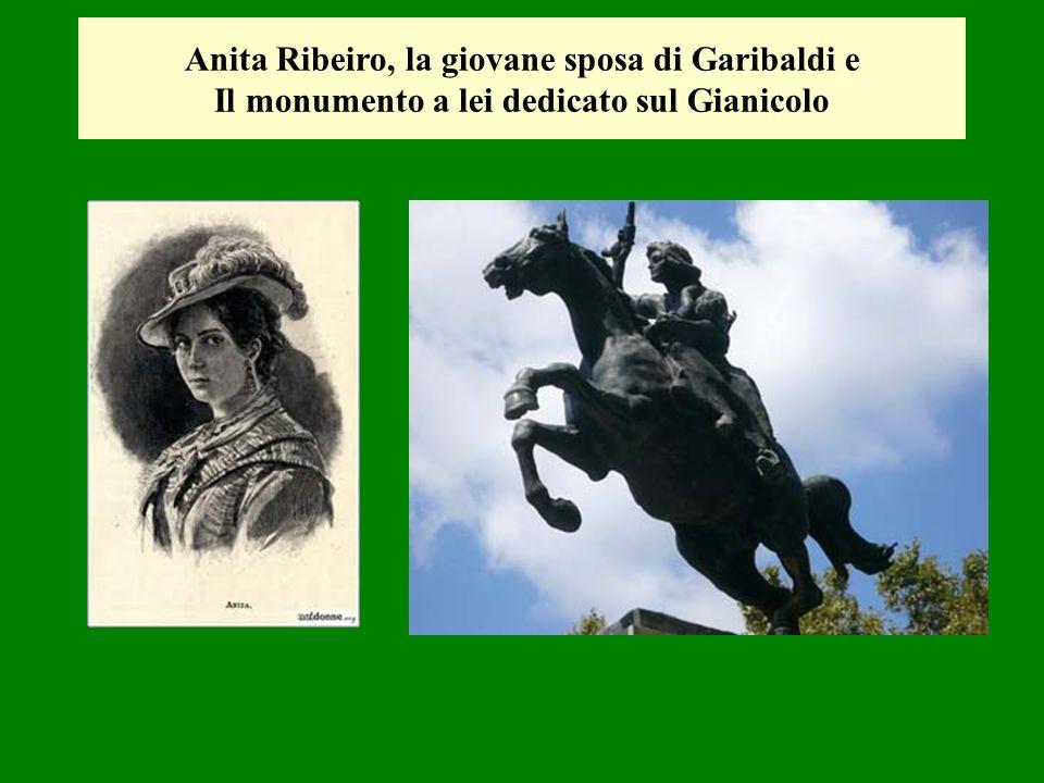 Anita Ribeiro, la giovane sposa di Garibaldi e Il monumento a lei dedicato sul Gianicolo