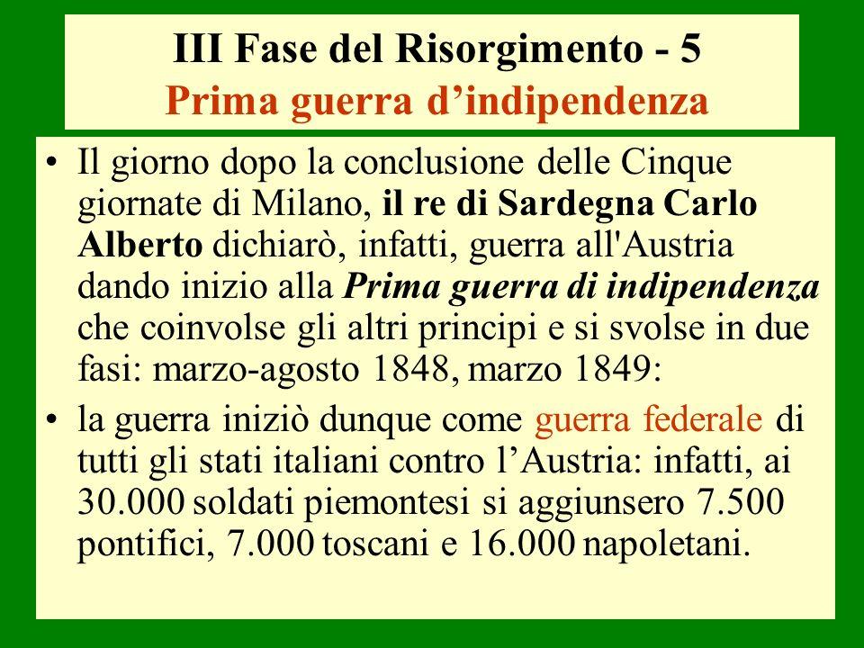 Il giorno dopo la conclusione delle Cinque giornate di Milano, il re di Sardegna Carlo Alberto dichiarò, infatti, guerra all'Austria dando inizio alla