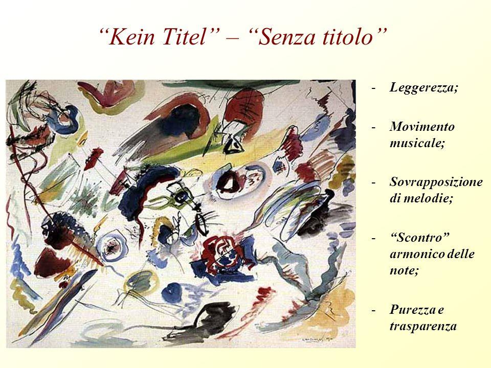 Kandinskij – Senza Titolo Predominanza dellelemento musicale, melodico ed armonico Surrealismo: Il carnevale di Arlecchino, Mirò