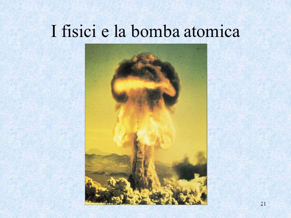 21 I fisici e la bomba atomica