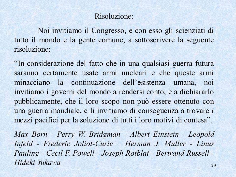 29 Risoluzione: Noi invitiamo il Congresso, e con esso gli scienziati di tutto il mondo e la gente comune, a sottoscrivere la seguente risoluzione: In
