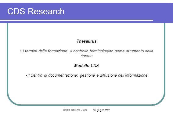 Chiara Carlucci - Isfol 15 giugno 2007 CDS Research Thesaurus I termini della formazione: il controllo terminologico come strumento della ricerca Mode