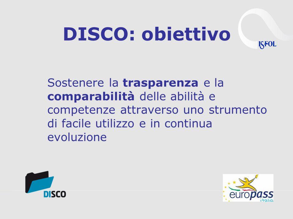 Il thesaurus DISCO contiene: 97.000 termini disponibili in 10 lingue europee: CZ, EN, ES, FR, GE, HU, IT, LT, SK, SE 33.000 frasi riferite ai settori IT, tutela ambientale, Sanità, Servizi Sociali e competenze trasversali DISCO è disponibile online http://www.disco-tools.eu DISCO thesaurus