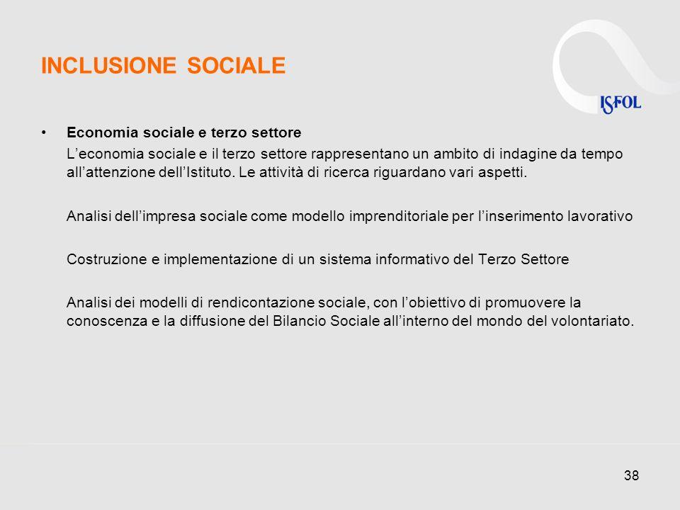 38 Economia sociale e terzo settore Leconomia sociale e il terzo settore rappresentano un ambito di indagine da tempo allattenzione dellIstituto.