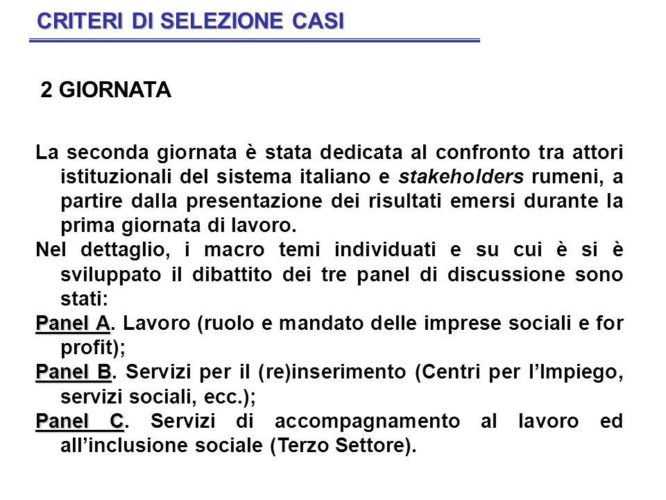 2 GIORNATA La seconda giornata è stata dedicata al confronto tra attori istituzionali del sistema italiano e stakeholders rumeni, a partire dalla pres