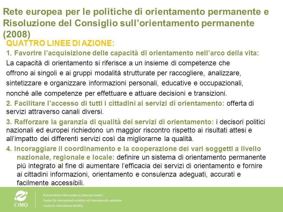 Focus sulle politiche europee di orientamento permanente Comunicazione della Commissione europea - Realizzare uno spazio europeo dellapprendimento per
