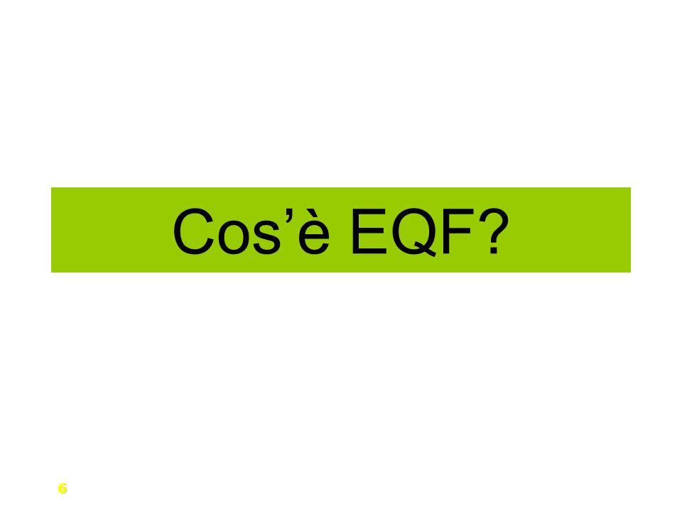 EUROPEAN QUALIFICATION FRAMEWORK la struttura europea delle qualificazioni è intesa come un quadro comune di riferimento per facilitare il riconoscimento e la trasferibilità delle qualificazioni nellambito sia dellistruzione (secondaria e post secondaria), sia dellistruzione e formazione professionale.