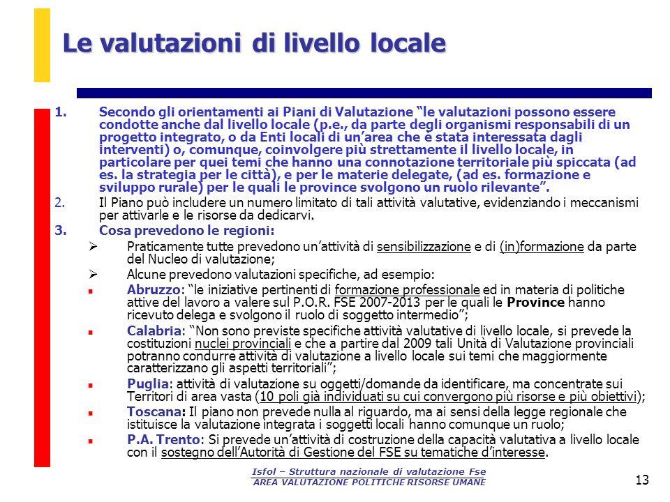 Isfol – Struttura nazionale di valutazione Fse AREA VALUTAZIONE POLITICHE RISORSE UMANE 13 Le valutazioni di livello locale 1.Secondo gli orientamenti