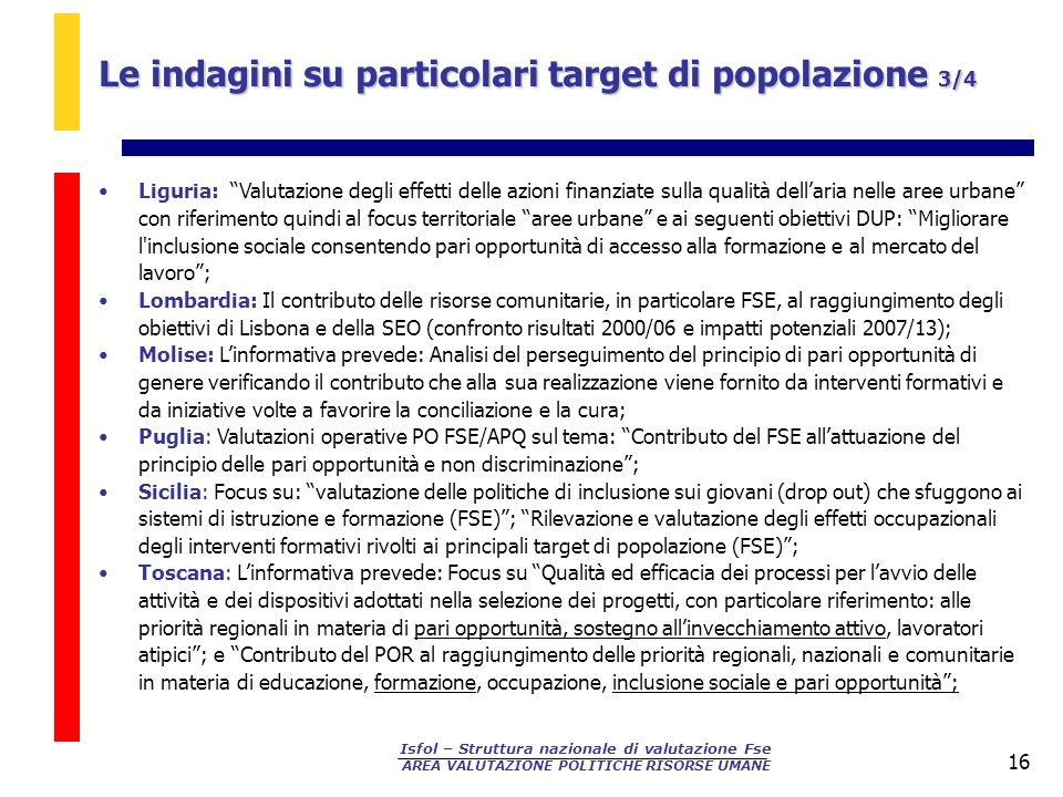 Isfol – Struttura nazionale di valutazione Fse AREA VALUTAZIONE POLITICHE RISORSE UMANE 16 Liguria: Valutazione degli effetti delle azioni finanziate