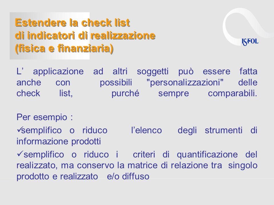 L applicazione ad altri soggetti può essere fatta anche con possibili personalizzazioni delle check list, purché sempre comparabili.