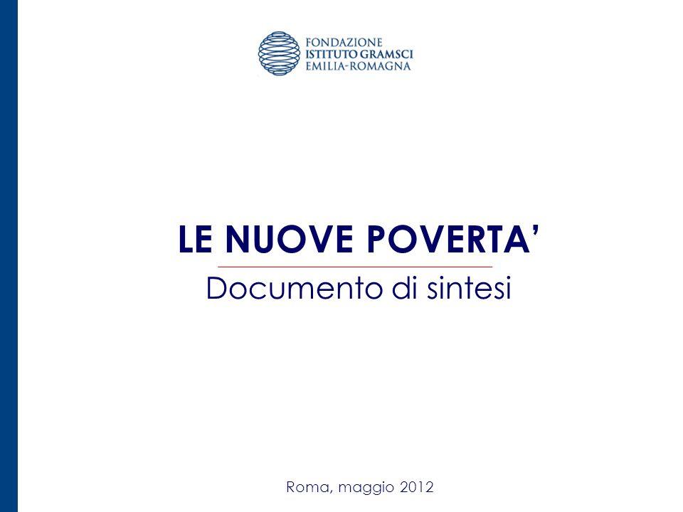 1 LE NUOVE POVERTA Documento di sintesi Roma, maggio 2012