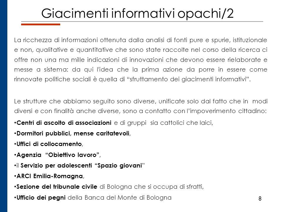 8 Giacimenti informativi opachi/2 La ricchezza di informazioni ottenuta dalla analisi di fonti pure e spurie, istituzionale e non, qualitative e quant