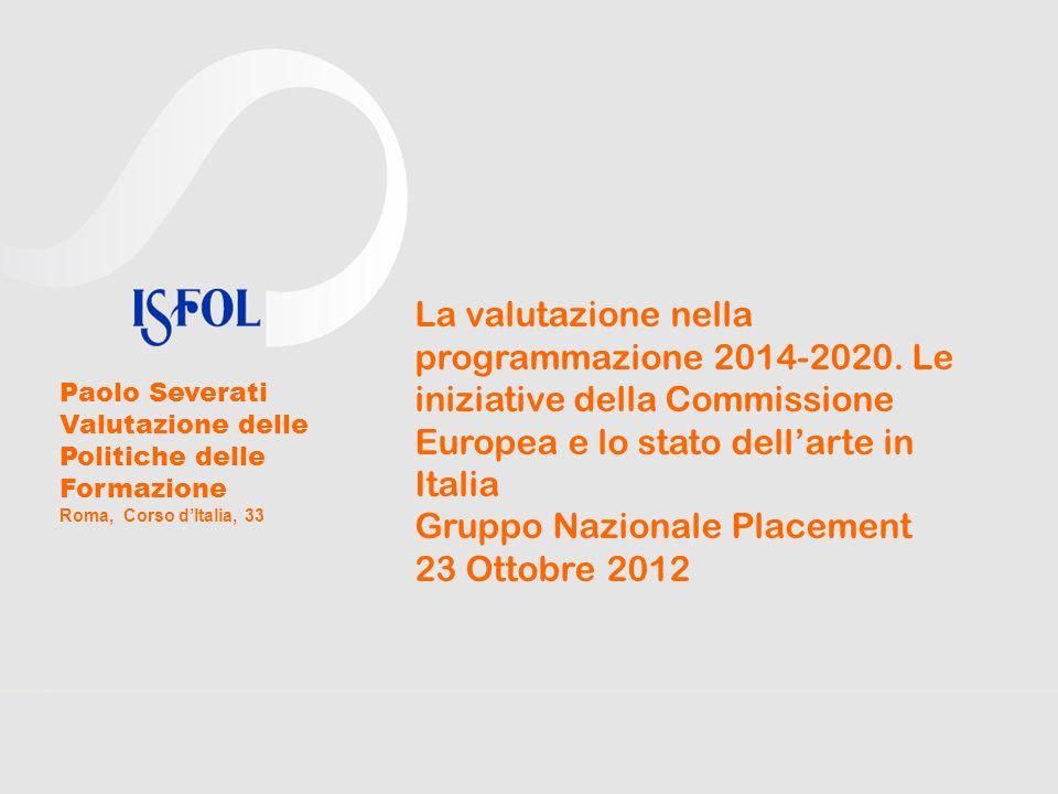 La valutazione nella programmazione 2014-2020. Le iniziative della Commissione Europea e lo stato dellarte in Italia Gruppo Nazionale Placement 23 Ott