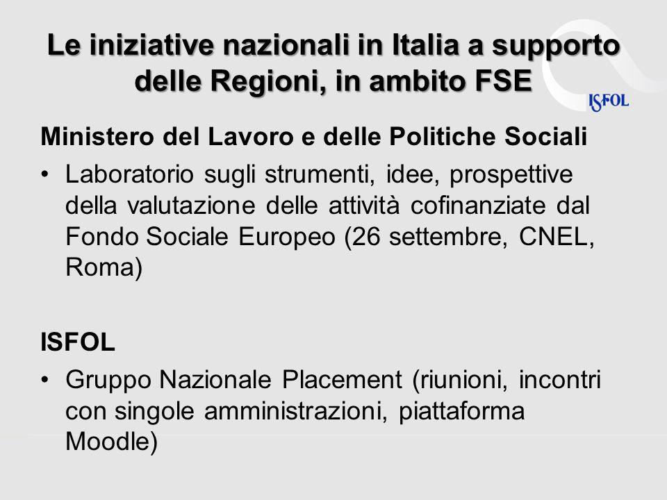 Le iniziative nazionali in Italia a supporto delle Regioni, in ambito FSE Ministero del Lavoro e delle Politiche Sociali Laboratorio sugli strumenti,