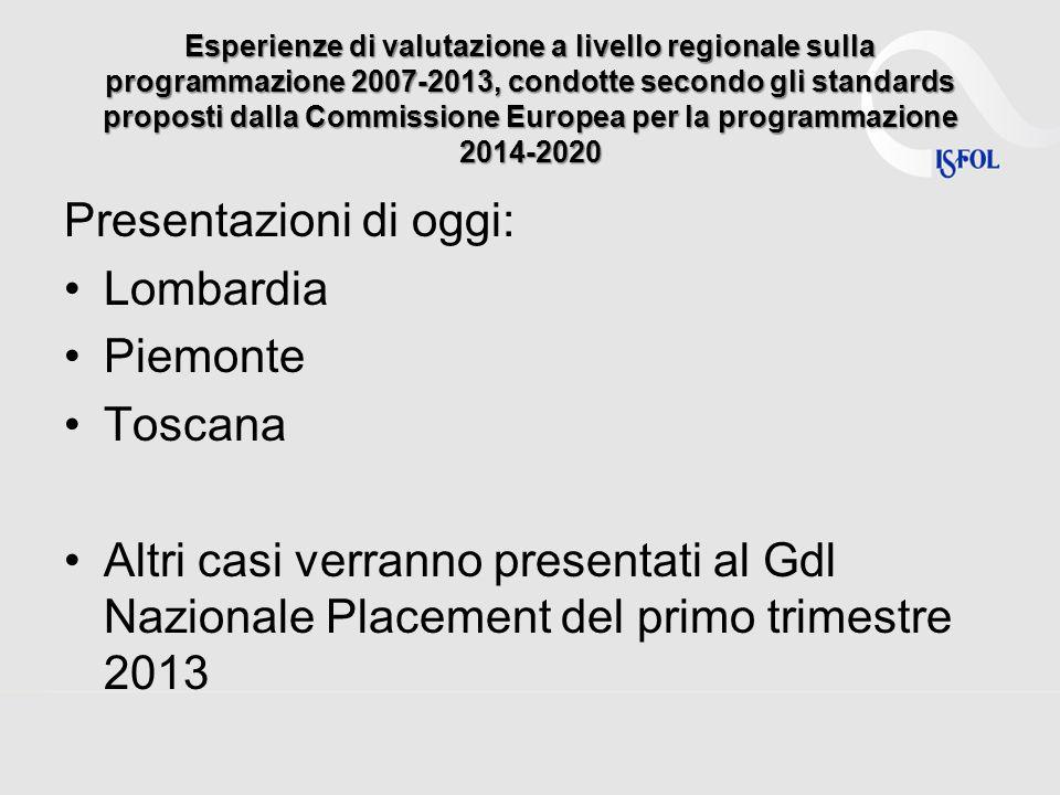 Esperienze di valutazione a livello regionale sulla programmazione 2007-2013, condotte secondo gli standards proposti dalla Commissione Europea per la