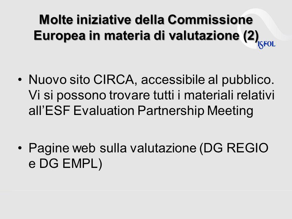 Molte iniziative della Commissione Europea in materia di valutazione (2) Nuovo sito CIRCA, accessibile al pubblico. Vi si possono trovare tutti i mate