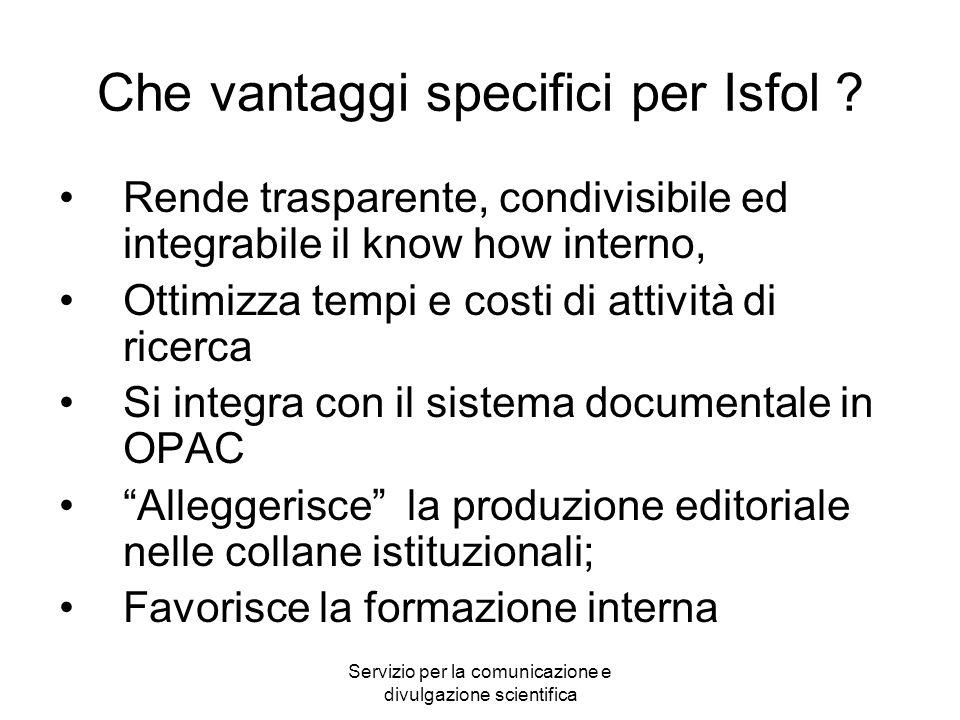 Servizio per la comunicazione e divulgazione scientifica Che vantaggi specifici per Isfol .