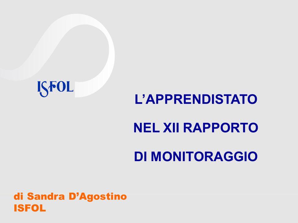 di Sandra DAgostino ISFOL LAPPRENDISTATO NEL XII RAPPORTO DI MONITORAGGIO