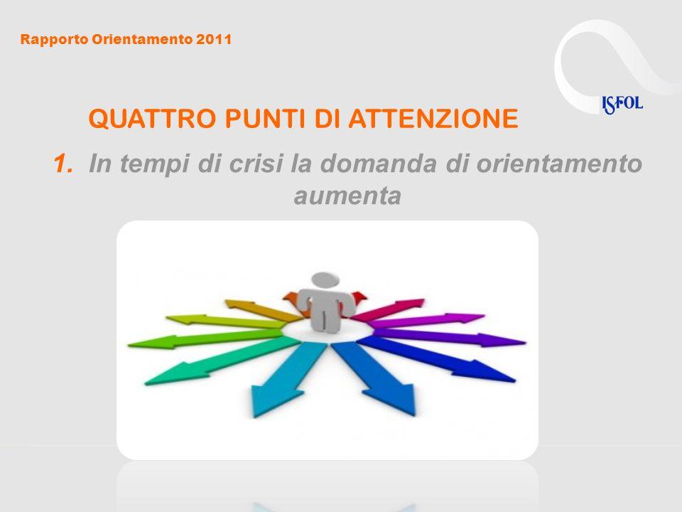 Rapporto Orientamento 2011 QUATTRO PUNTI DI ATTENZIONE 2.