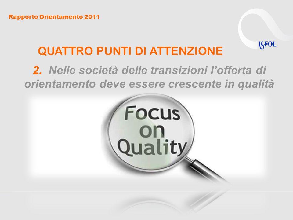 Rapporto Orientamento 2011 QUATTRO PUNTI DI ATTENZIONE 3.