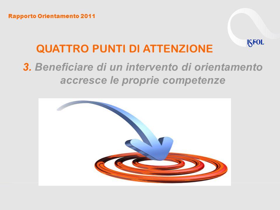 Rapporto Orientamento 2011 QUATTRO PUNTI DI ATTENZIONE 4.