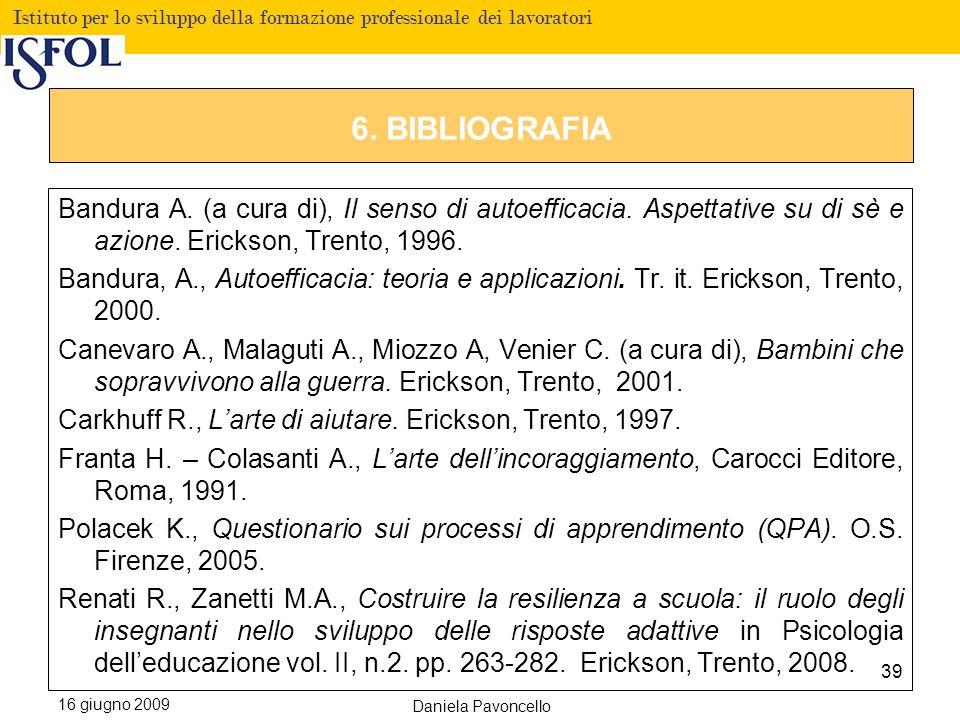 Fare clic per modificare lo stile del titolo Istituto per lo sviluppo della formazione professionale dei lavoratori 16 giugno 2009 Daniela Pavoncello 6.