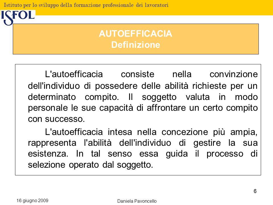 Fare clic per modificare lo stile del titolo Istituto per lo sviluppo della formazione professionale dei lavoratori 16 giugno 2009 Daniela Pavoncello PERCHE E IMPORTANTE SVILUPPARE LAUTOEFFICACIA.