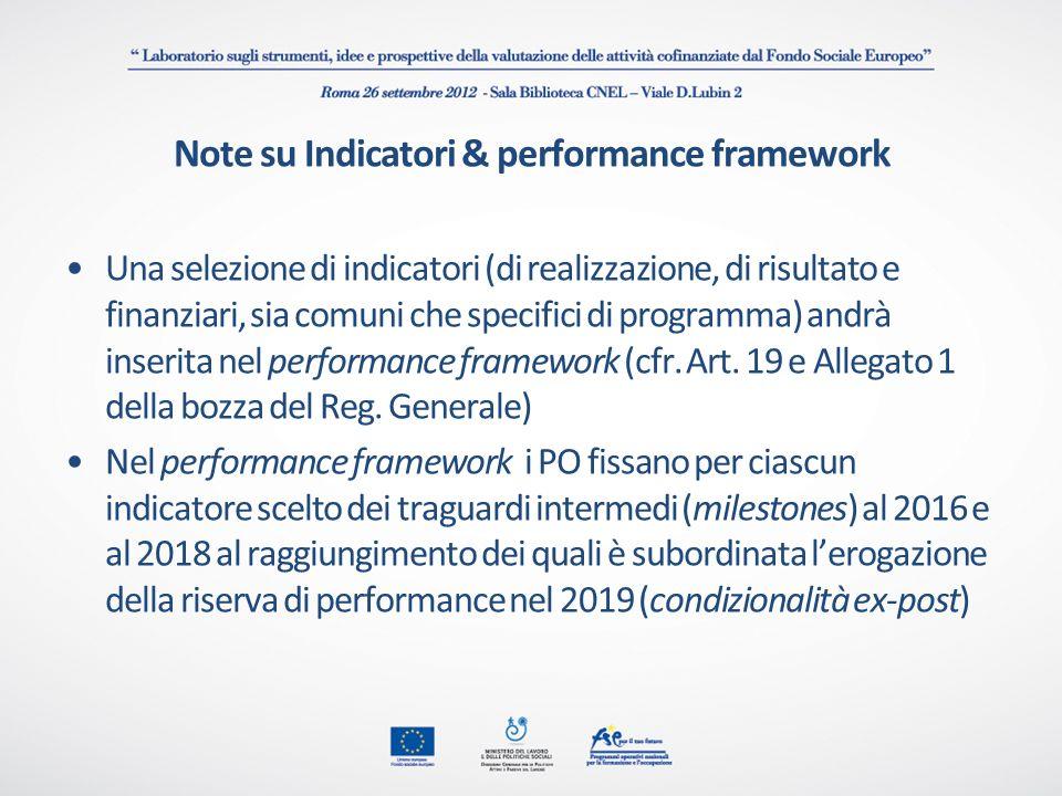 Note su Indicatori & performance framework Una selezione di indicatori (di realizzazione, di risultato e finanziari, sia comuni che specifici di progr