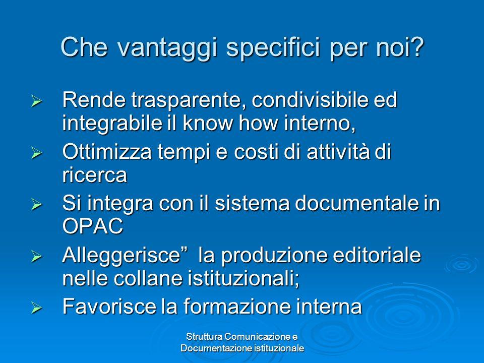 Struttura Comunicazione e Documentazione istituzionale Che vantaggi specifici per noi.