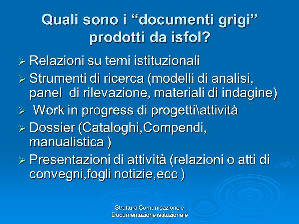 Struttura Comunicazione e Documentazione istituzionale Quali sono i documenti grigi prodotti da isfol.