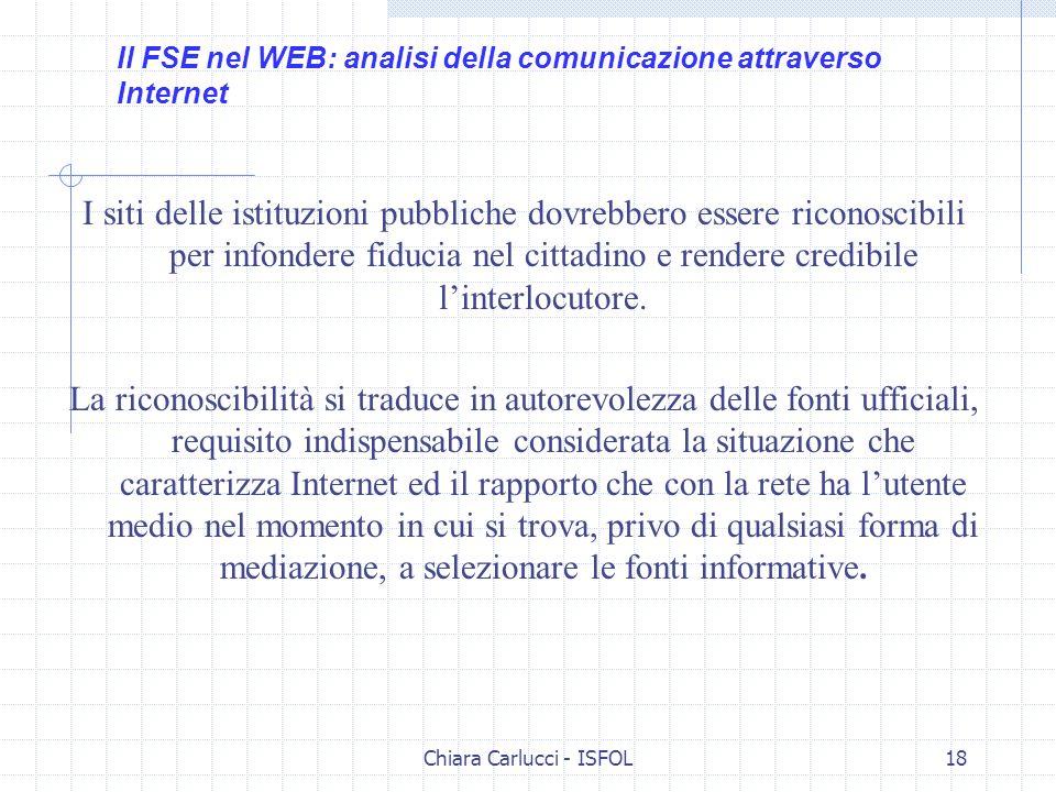 Chiara Carlucci - ISFOL18 I siti delle istituzioni pubbliche dovrebbero essere riconoscibili per infondere fiducia nel cittadino e rendere credibile l