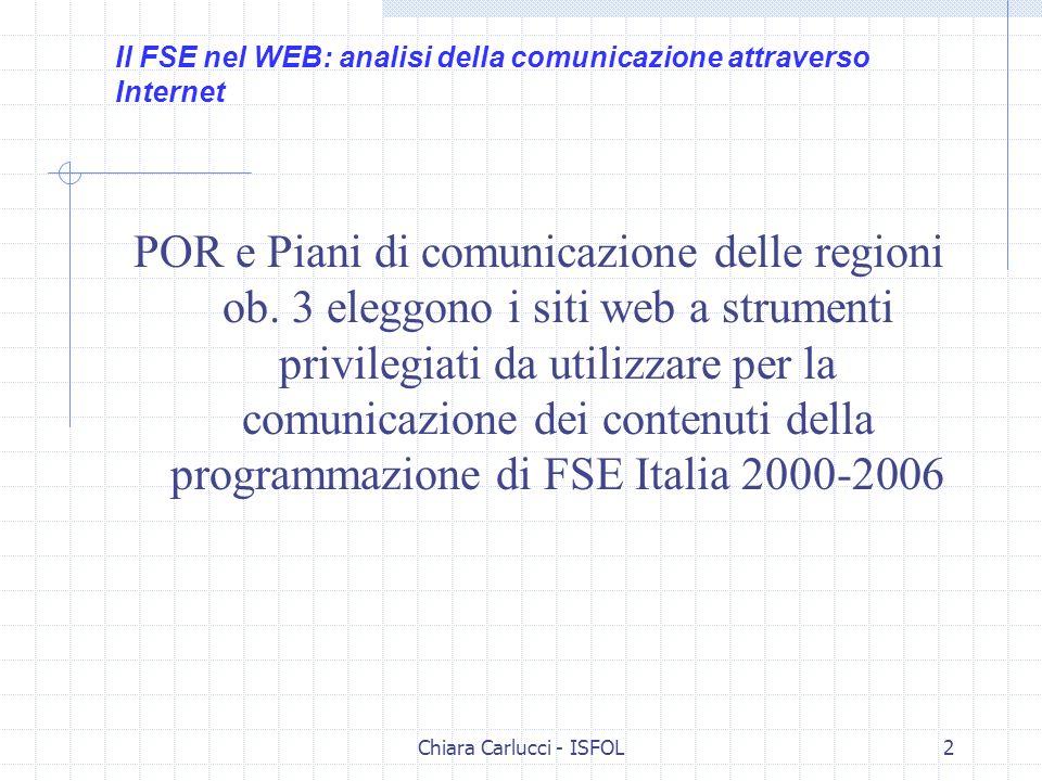 Chiara Carlucci - ISFOL2 POR e Piani di comunicazione delle regioni ob. 3 eleggono i siti web a strumenti privilegiati da utilizzare per la comunicazi