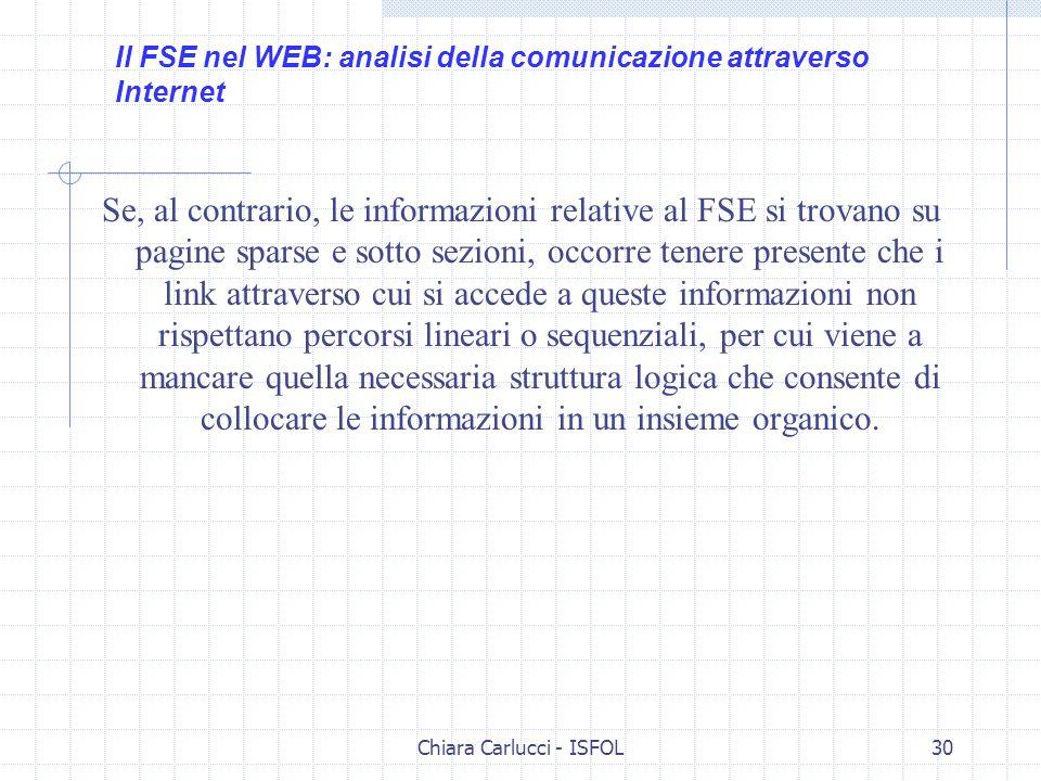 Chiara Carlucci - ISFOL30 Se, al contrario, le informazioni relative al FSE si trovano su pagine sparse e sotto sezioni, occorre tenere presente che i