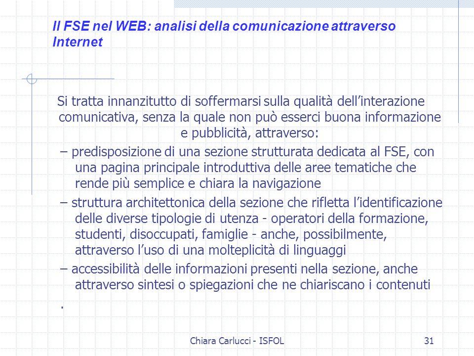Chiara Carlucci - ISFOL31 Si tratta innanzitutto di soffermarsi sulla qualità dellinterazione comunicativa, senza la quale non può esserci buona infor